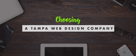 Choosing a Tampa Web Design Company