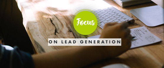 Focus on Lead Generation