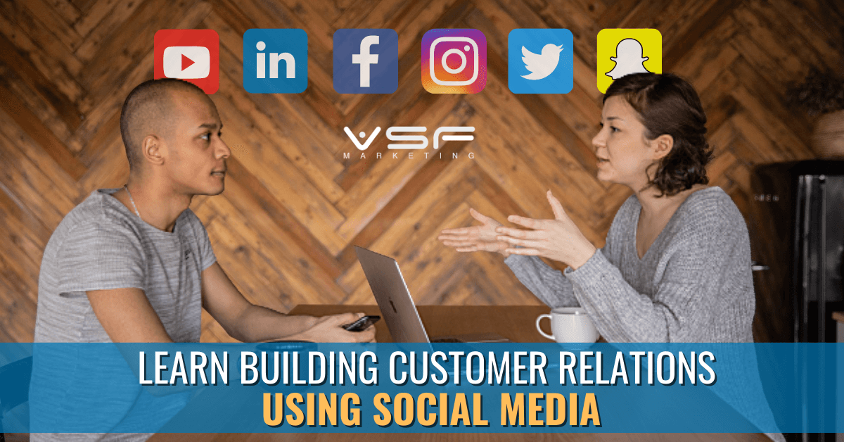 """Featured image for """"Build Amazing Customer Relationships with the Best Ways to Use of Social Media"""""""
